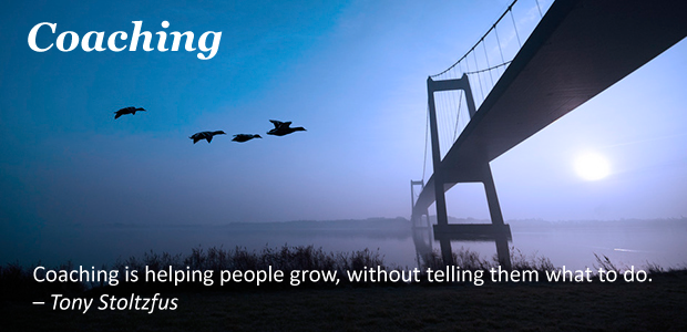 Coaching:  Coaching is helping people grow, without telling them what to do. – T